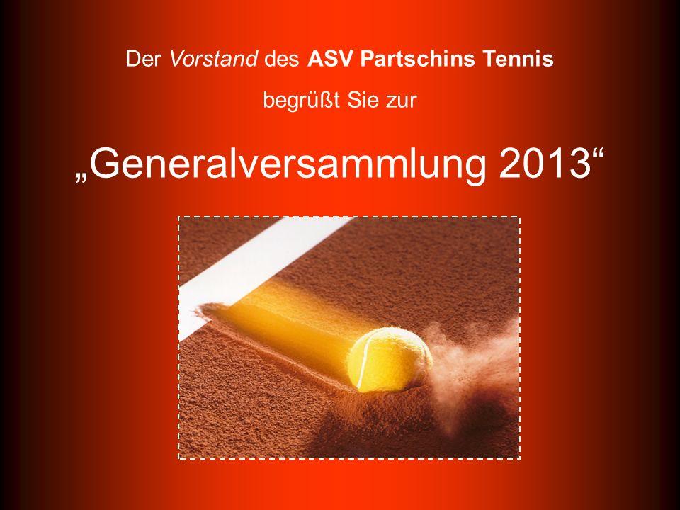 """Der Vorstand des ASV Partschins Tennis begrüßt Sie zur """"Generalversammlung 2013"""