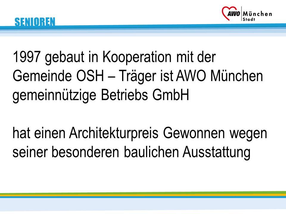 1997 gebaut in Kooperation mit der Gemeinde OSH – Träger ist AWO München gemeinnützige Betriebs GmbH hat einen Architekturpreis Gewonnen wegen seiner besonderen baulichen Ausstattung