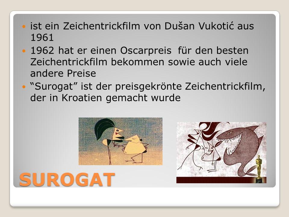 SUROGAT ist ein Zeichentrickfilm von Dušan Vukotić aus 1961 1962 hat er einen Oscarpreis für den besten Zeichentrickfilm bekommen sowie auch viele and