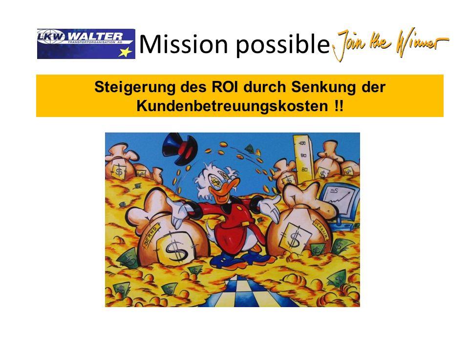 Mission possible Steigerung des ROI durch Senkung der Kundenbetreuungskosten !!