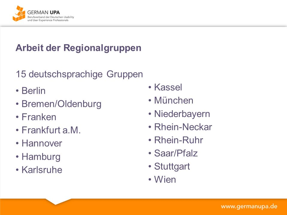 Arbeit der Regionalgruppen 15 deutschsprachige Gruppen Berlin Bremen/Oldenburg Franken Frankfurt a.M.
