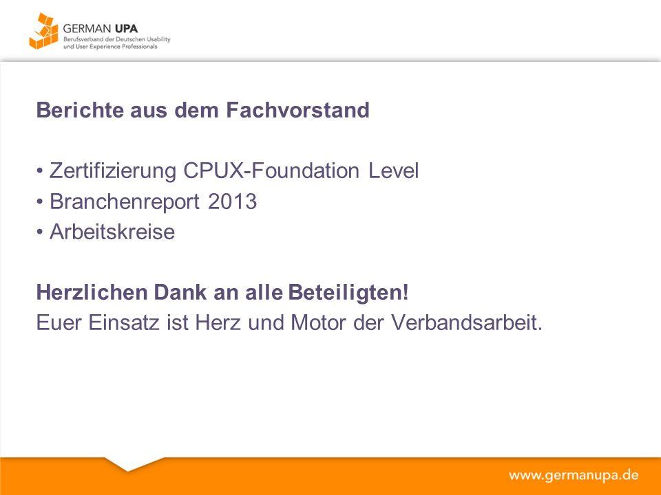 Zertifizierung CPUX-Foundation Level Branchenreport 2013 Arbeitskreise Herzlichen Dank an alle Beteiligten.