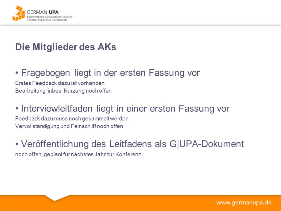 Die Mitglieder des AKs Fragebogen liegt in der ersten Fassung vor Erstes Feedback dazu ist vorhanden Bearbeitung, inbes.