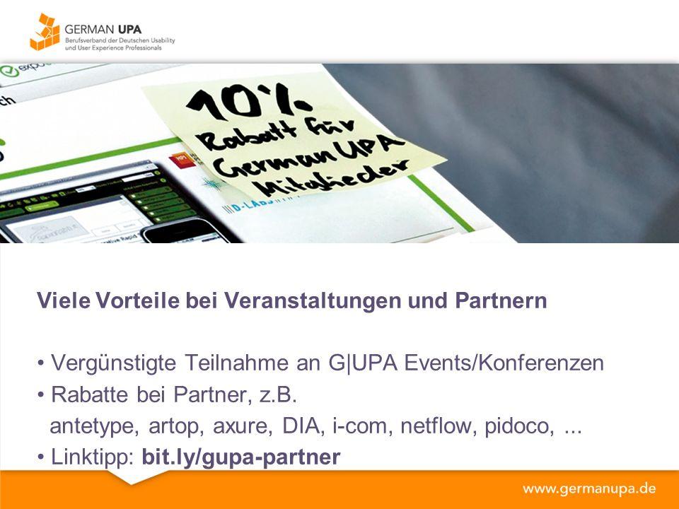 Viele Vorteile bei Veranstaltungen und Partnern Vergünstigte Teilnahme an G|UPA Events/Konferenzen Rabatte bei Partner, z.B.