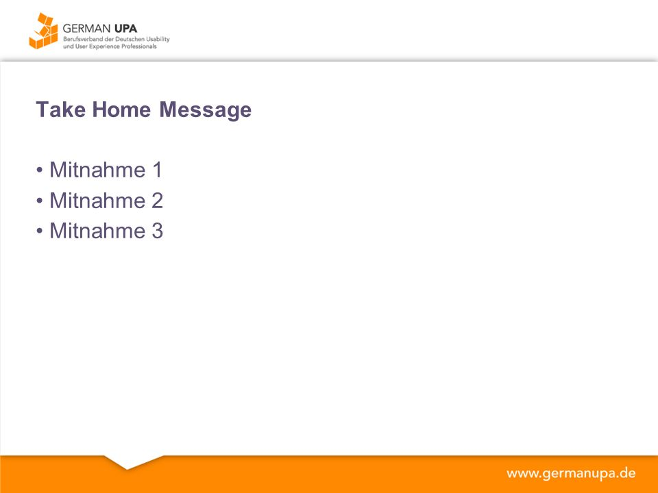 Take Home Message Mitnahme 1 Mitnahme 2 Mitnahme 3