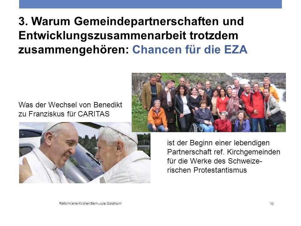 3. Warum Gemeindepartnerschaften und Entwicklungszusammenarbeit trotzdem zusammengehören: Chancen für die EZA Reformierte Kirchen Bern-Jura-Solothurn