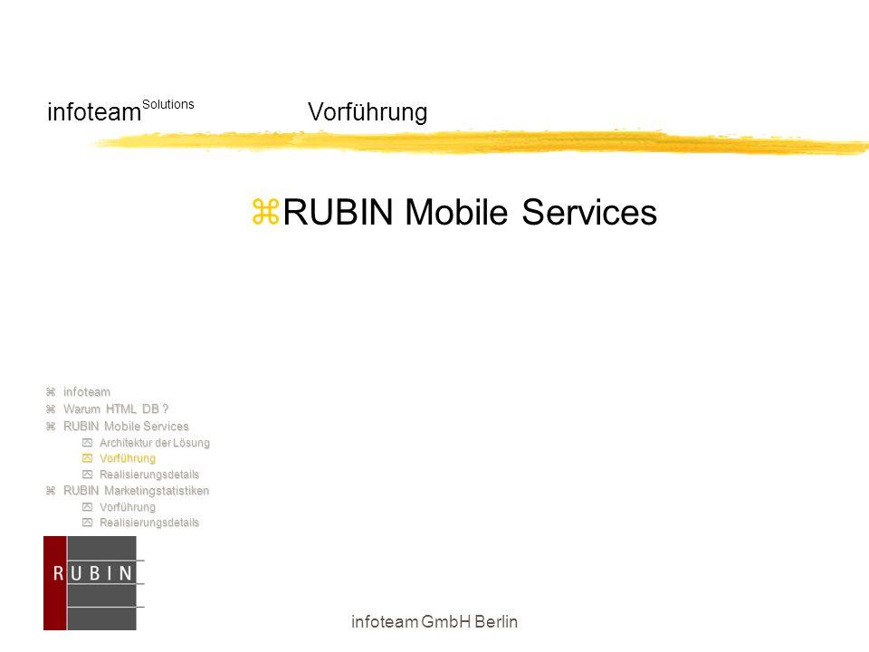 infoteam GmbH Berlin infoteam Solutions Vorführung  RUBIN Mobile Services  infoteam  Warum HTML DB ?  RUBIN Mobile Services  Architektur der Lösu