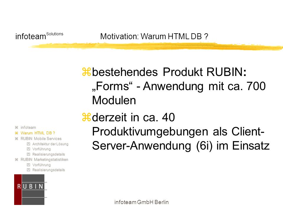 infoteam GmbH Berlin infoteam Solutions Motivation: Warum HTML DB .