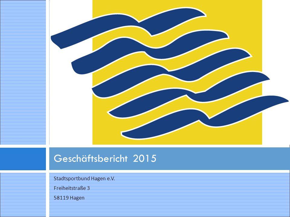 Stadtsportbund Hagen e.V. Freiheitstraße 3 58119 Hagen Geschäftsbericht 2015
