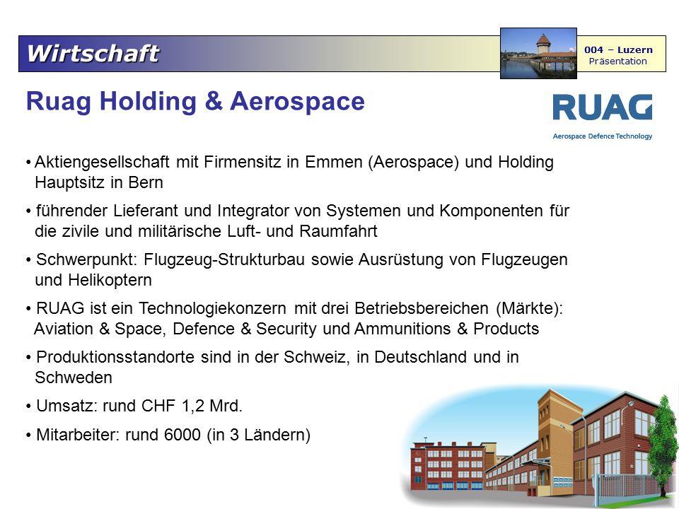 Wirtschaft 004 – Luzern Präsentation Ruag Holding & Aerospace Aktiengesellschaft mit Firmensitz in Emmen (Aerospace) und Holding Hauptsitz in Bern füh