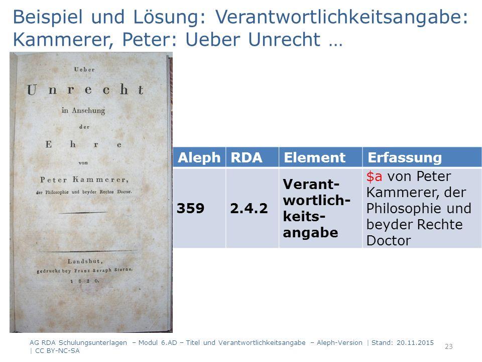 AlephRDAElementErfassung 3592.4.2 Verant- wortlich- keits- angabe $a von Peter Kammerer, der Philosophie und beyder Rechte Doctor Beispiel und Lösung: