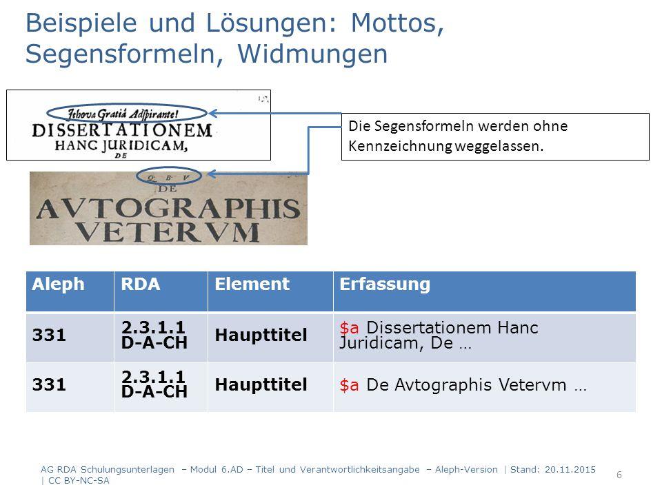 Beispiele und Lösungen: Mottos, Segensformeln, Widmungen Die Segensformeln werden ohne Kennzeichnung weggelassen. AG RDA Schulungsunterlagen – Modul 6