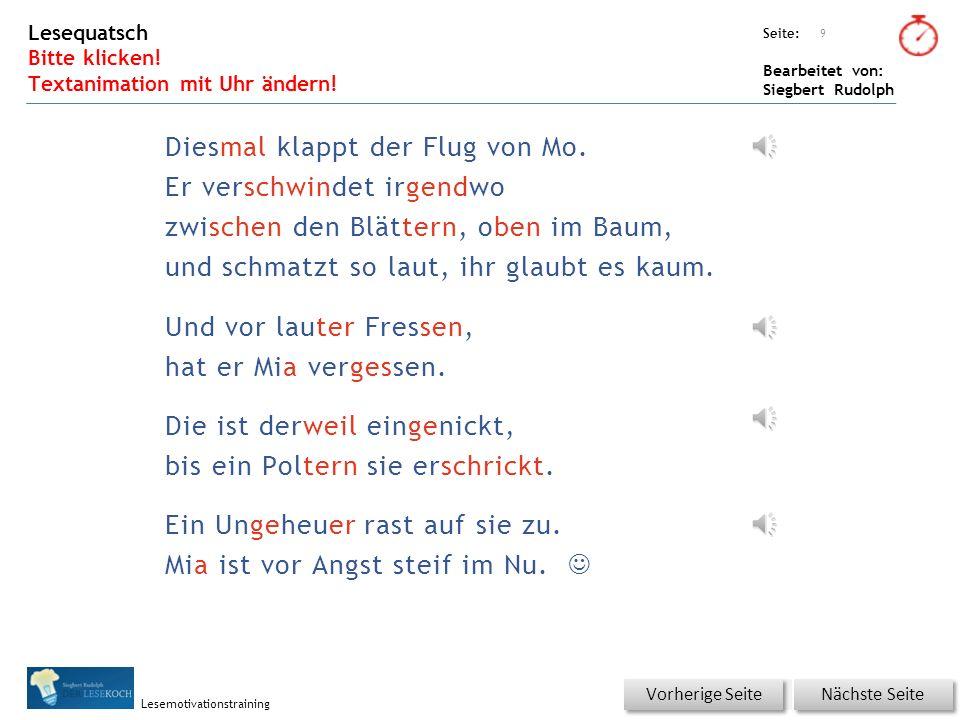 Übungsart: Seite: Bearbeitet von: Siegbert Rudolph Lesemotivationstraining 8 Du bist der Lehrer – korrigiere die Fehler! Bitte auf ganz genau auf die