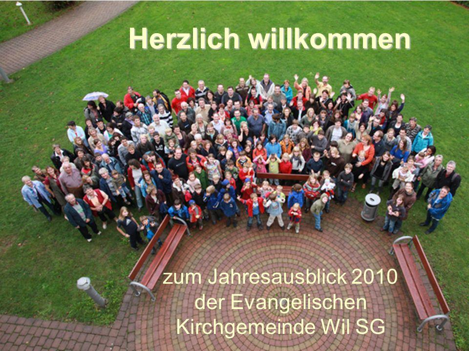 Herzlich willkommen zum Jahresausblick 2010 der Evangelischen Kirchgemeinde Wil SG