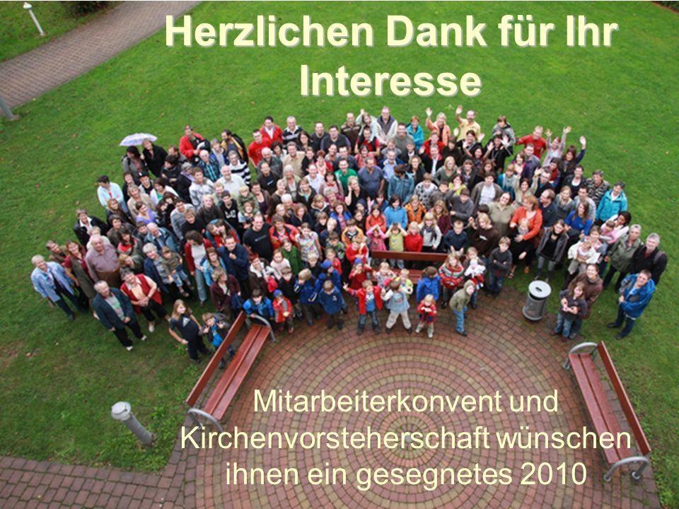 Herzlichen Dank für Ihr Interesse Mitarbeiterkonvent und Kirchenvorsteherschaft wünschen ihnen ein gesegnetes 2010