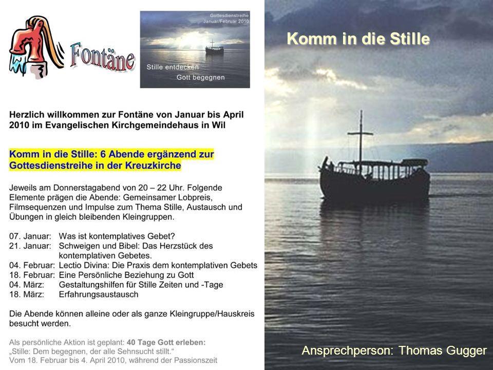Ansprechperson: Thomas Gugger Komm in die Stille