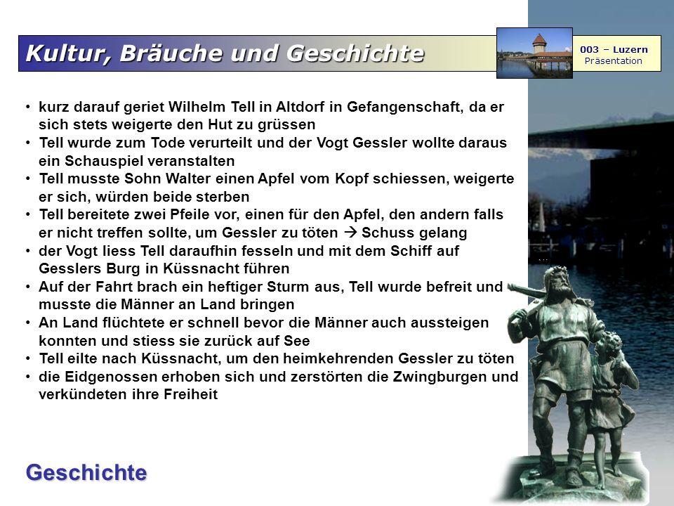 Kultur, Bräuche und Geschichte 003 – Luzern Präsentation kurz darauf geriet Wilhelm Tell in Altdorf in Gefangenschaft, da er sich stets weigerte den H