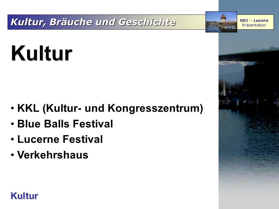 003 – Luzern Präsentation Kultur KKL (Kultur- und Kongresszentrum) Blue Balls Festival Lucerne Festival Verkehrshaus Kultur
