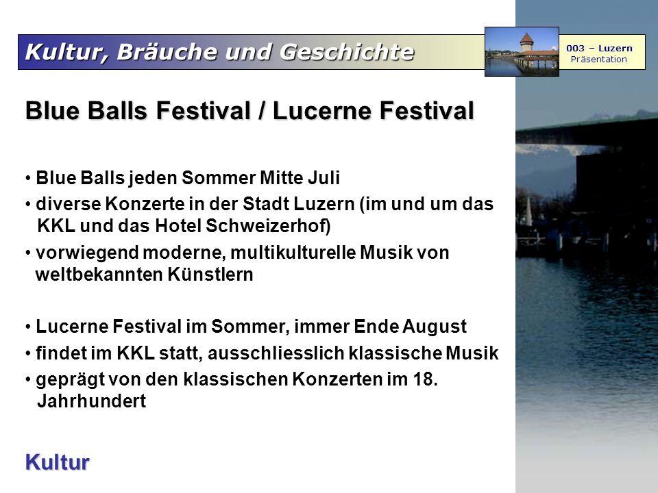 Kultur, Bräuche und Geschichte 003 – Luzern Präsentation Kultur Blue Balls Festival / Lucerne Festival Blue Balls jeden Sommer Mitte Juli diverse Konz