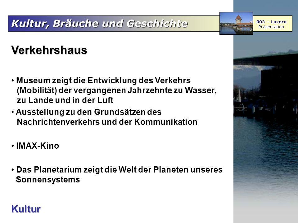 Kultur, Bräuche und Geschichte 003 – Luzern Präsentation Kultur Verkehrshaus Museum zeigt die Entwicklung des Verkehrs (Mobilität) der vergangenen Jah