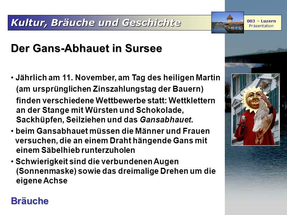 Kultur, Bräuche und Geschichte 003 – Luzern Präsentation Der Gans-Abhauet in Sursee Jährlich am 11. November, am Tag des heiligen Martin (am ursprüngl