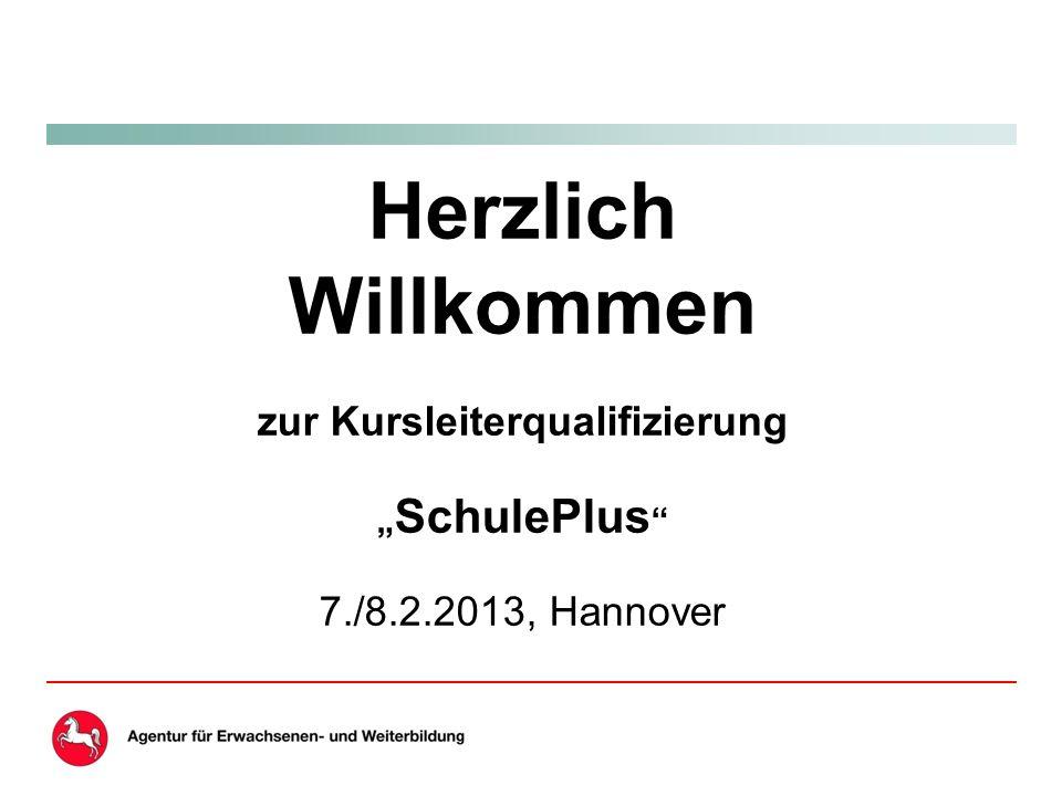 """Herzlich Willkommen zur Kursleiterqualifizierung """" SchulePlus 7./8.2.2013, Hannover"""