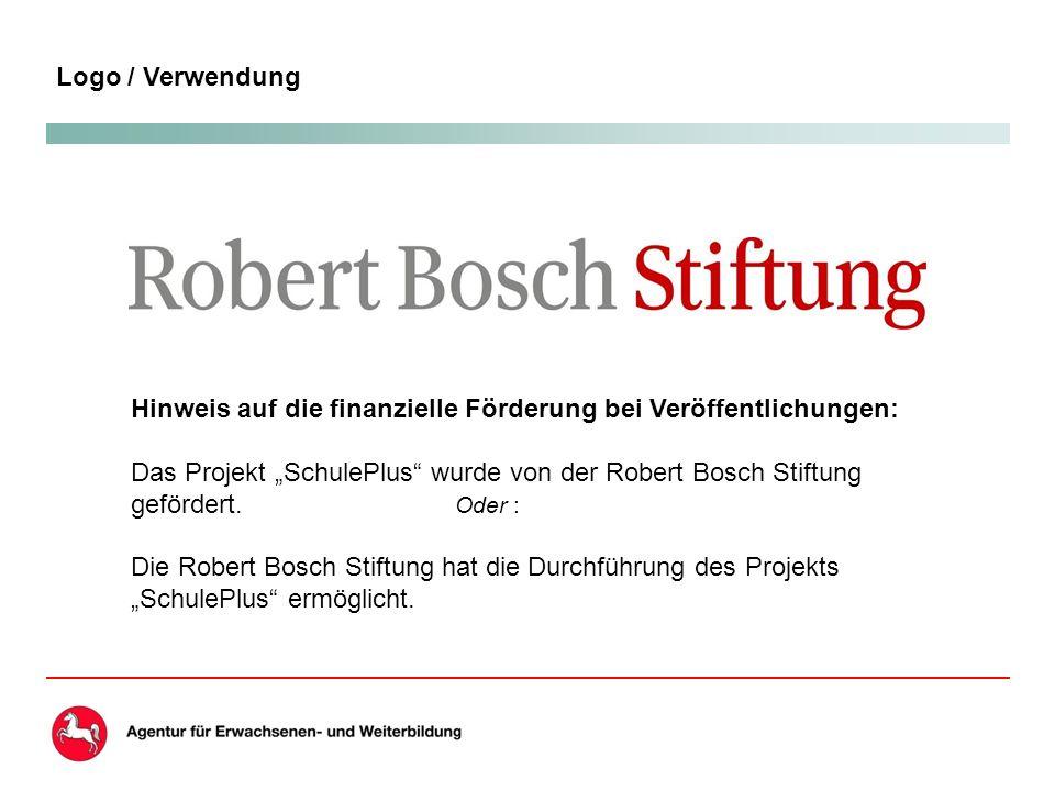 """Logo / Verwendung Hinweis auf die finanzielle Förderung bei Veröffentlichungen: Das Projekt """"SchulePlus wurde von der Robert Bosch Stiftung gefördert."""