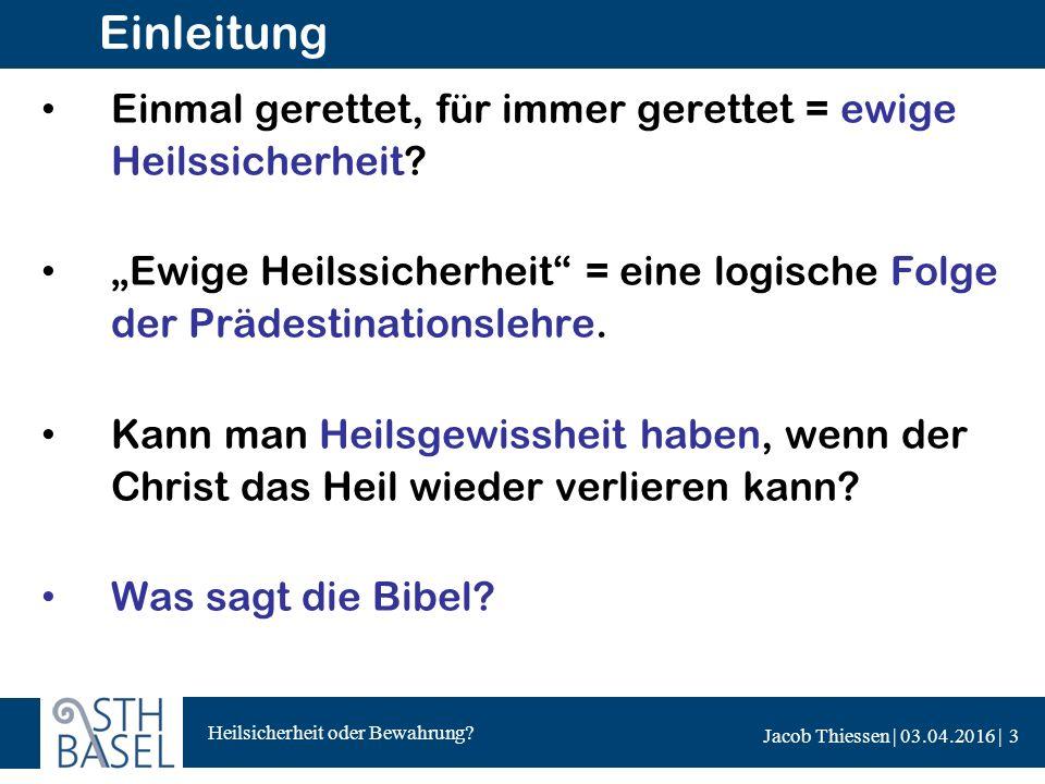 Heilsicherheit oder Bewahrung.Jacob Thiessen | 03.04.2016 | 1.