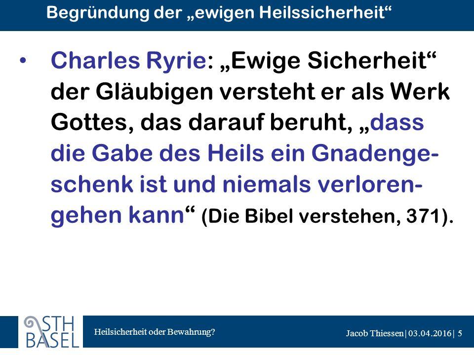 Heilsicherheit oder Bewahrung.Jacob Thiessen | 03.04.2016 | Bewahrung im Glauben 1.