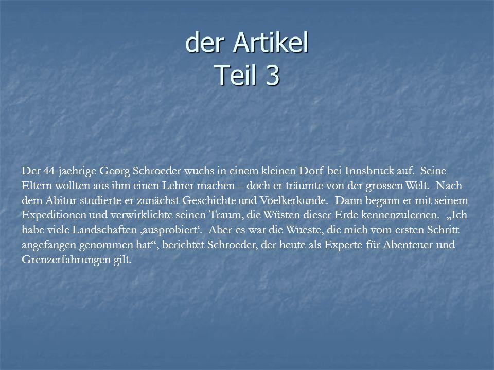 der Artikel Teil 3 Der 44-jaehrige Georg Schroeder wuchs in einem kleinen Dorf bei Innsbruck auf. Seine Eltern wollten aus ihm einen Lehrer machen – d