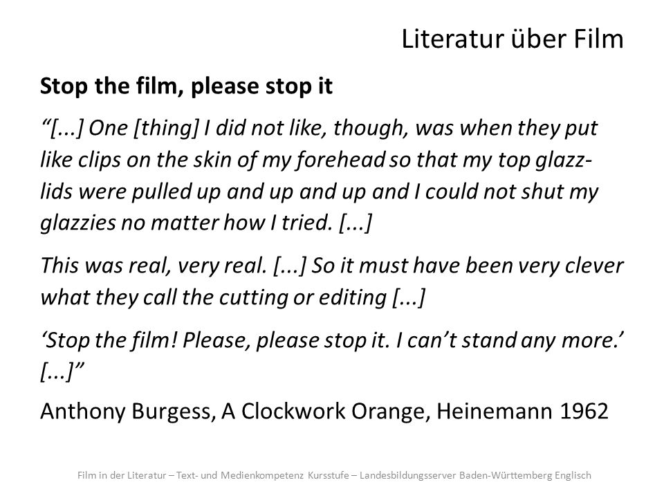 Literatur über Film Stop the film, please stop it [...] One [thing] I did not like, though, was when they put like clips on the skin of my forehead so that my top glazz- lids were pulled up and up and up and I could not shut my glazzies no matter how I tried.