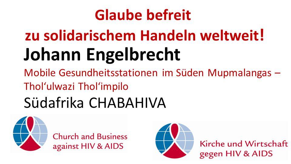 Johann Engelbrecht Mobile Gesundheitsstationen im Süden Mupmalangas – Thol'ulwazi Thol'impilo Südafrika CHABAHIVA