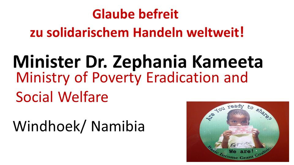 Minister Dr. Zephania Kameeta Windhoek/ Namibia Ministry of Poverty Eradication and Social Welfare