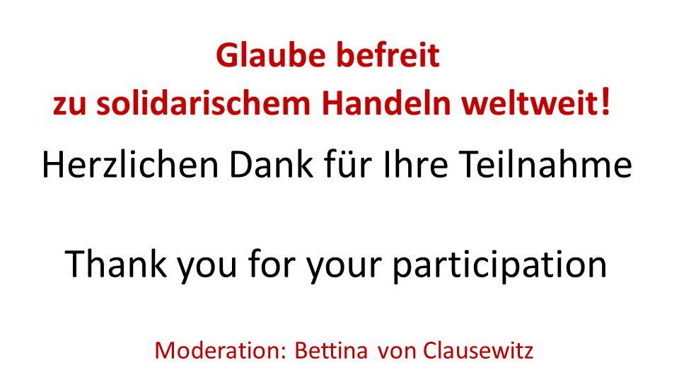 Herzlichen Dank für Ihre Teilnahme Thank you for your participation Moderation: Bettina von Clausewitz