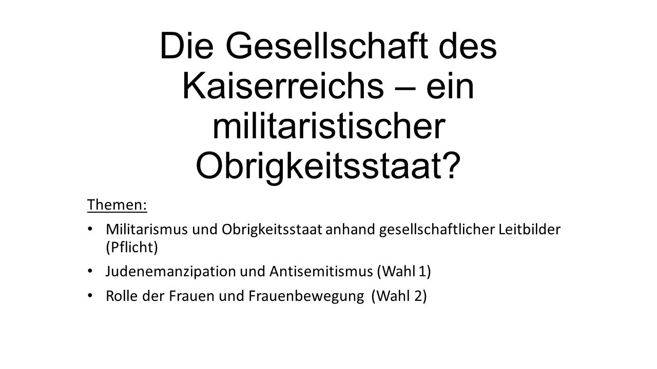 Aufgaben Pflicht:  Militarismus und Obrigkeitsstaat: S.