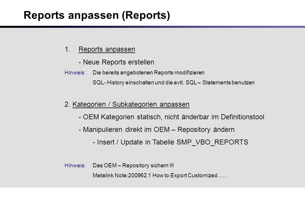 Reports anpassen (Reports) 1.Reports anpassen - Neue Reports erstellen Hinweis: Die bereits angebotenen Reports modifizieren SQL- History einschalten und die evtl.