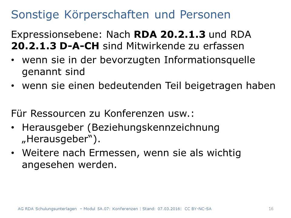 Sonstige Körperschaften und Personen Expressionsebene: Nach RDA 20.2.1.3 und RDA 20.2.1.3 D-A-CH sind Mitwirkende zu erfassen wenn sie in der bevorzug