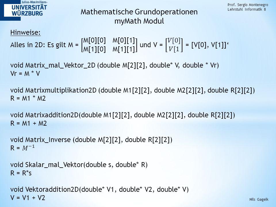 Prof. Sergio Montenegro Lehrstuhl Informatik 8 Nils Gageik Mathematische Grundoperationen myMath Modul