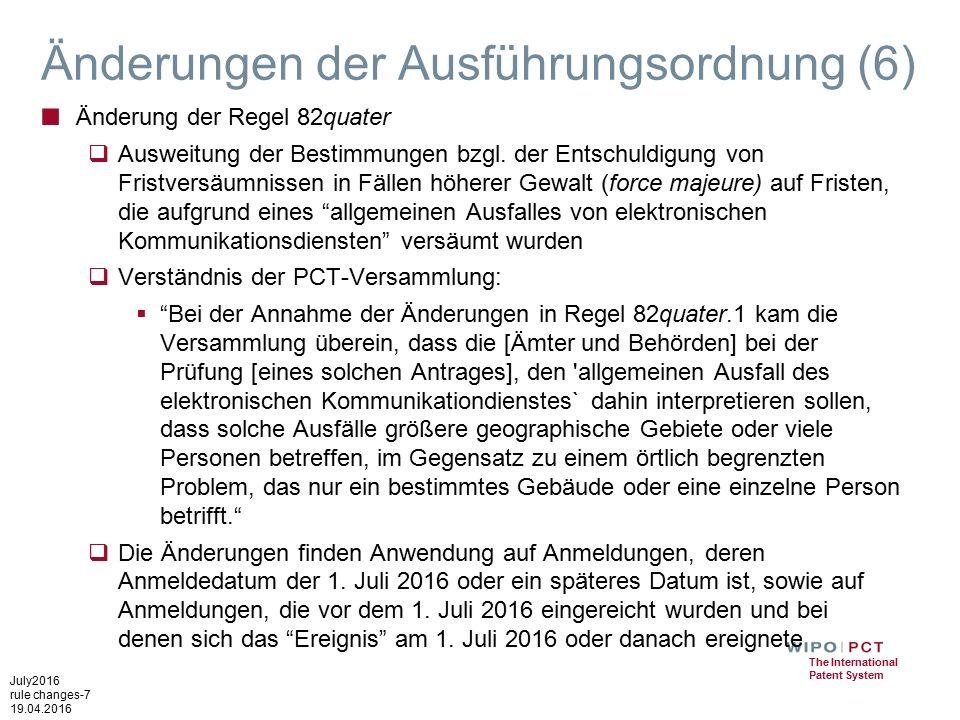 July2016 rule changes-7 19.04.2016 The International Patent System Änderungen der Ausführungsordnung (6) ■ Änderung der Regel 82quater  Ausweitung der Bestimmungen bzgl.