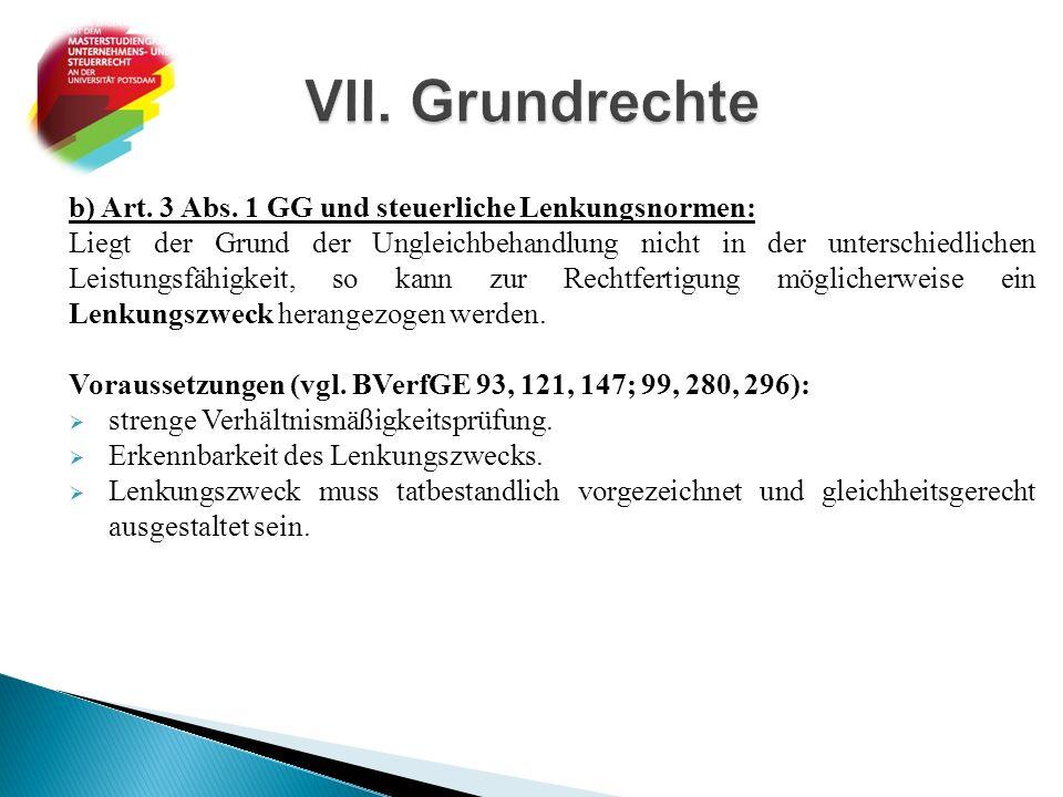 b) Art. 3 Abs. 1 GG und steuerliche Lenkungsnormen: Liegt der Grund der Ungleichbehandlung nicht in der unterschiedlichen Leistungsfähigkeit, so kann