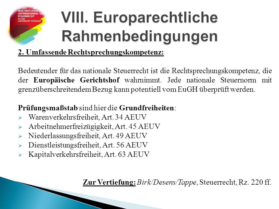 2. Umfassende Rechtsprechungskompetenz: Bedeutender für das nationale Steuerrecht ist die Rechtsprechungskompetenz, die der Europäische Gerichtshof wa