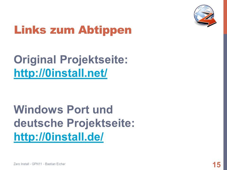 Links zum Abtippen Original Projektseite: http://0install.net/ http://0install.net/ Windows Port und deutsche Projektseite: http://0install.de/ http://0install.de/ Zero Install - GPN11 - Bastian Eicher 15