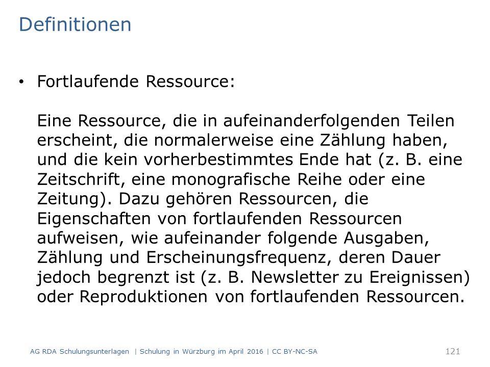 Definitionen Fortlaufende Ressource: Eine Ressource, die in aufeinanderfolgenden Teilen erscheint, die normalerweise eine Zählung haben, und die kein