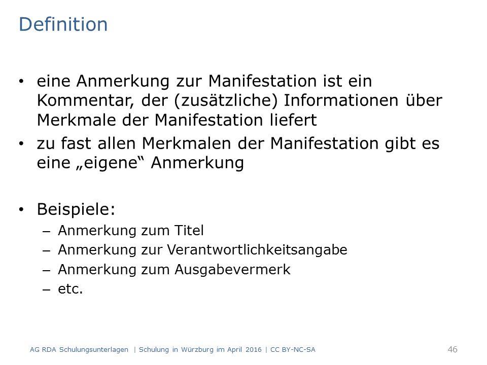 Definition eine Anmerkung zur Manifestation ist ein Kommentar, der (zusätzliche) Informationen über Merkmale der Manifestation liefert zu fast allen M