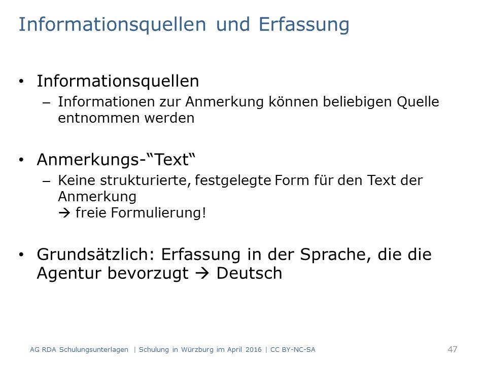 """Informationsquellen und Erfassung Informationsquellen – Informationen zur Anmerkung können beliebigen Quelle entnommen werden Anmerkungs-""""Text"""" – Kein"""