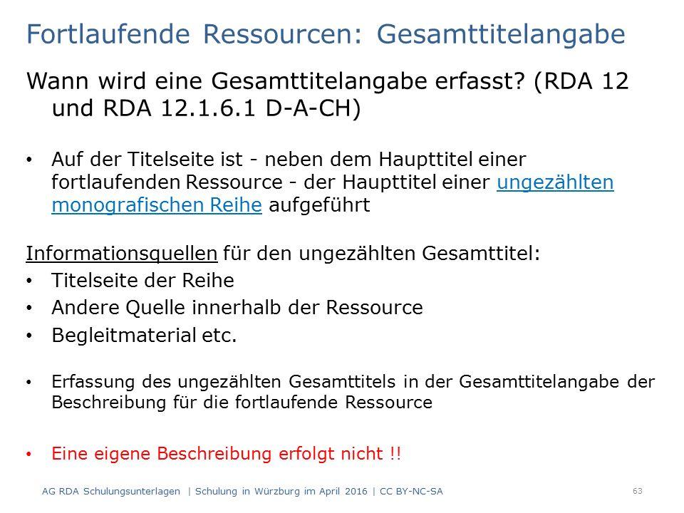 Fortlaufende Ressourcen: Gesamttitelangabe Wann wird eine Gesamttitelangabe erfasst? (RDA 12 und RDA 12.1.6.1 D-A-CH) Auf der Titelseite ist - neben d