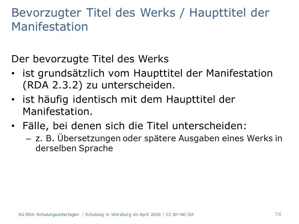 Bevorzugter Titel des Werks / Haupttitel der Manifestation Der bevorzugte Titel des Werks ist grundsätzlich vom Haupttitel der Manifestation (RDA 2.3.