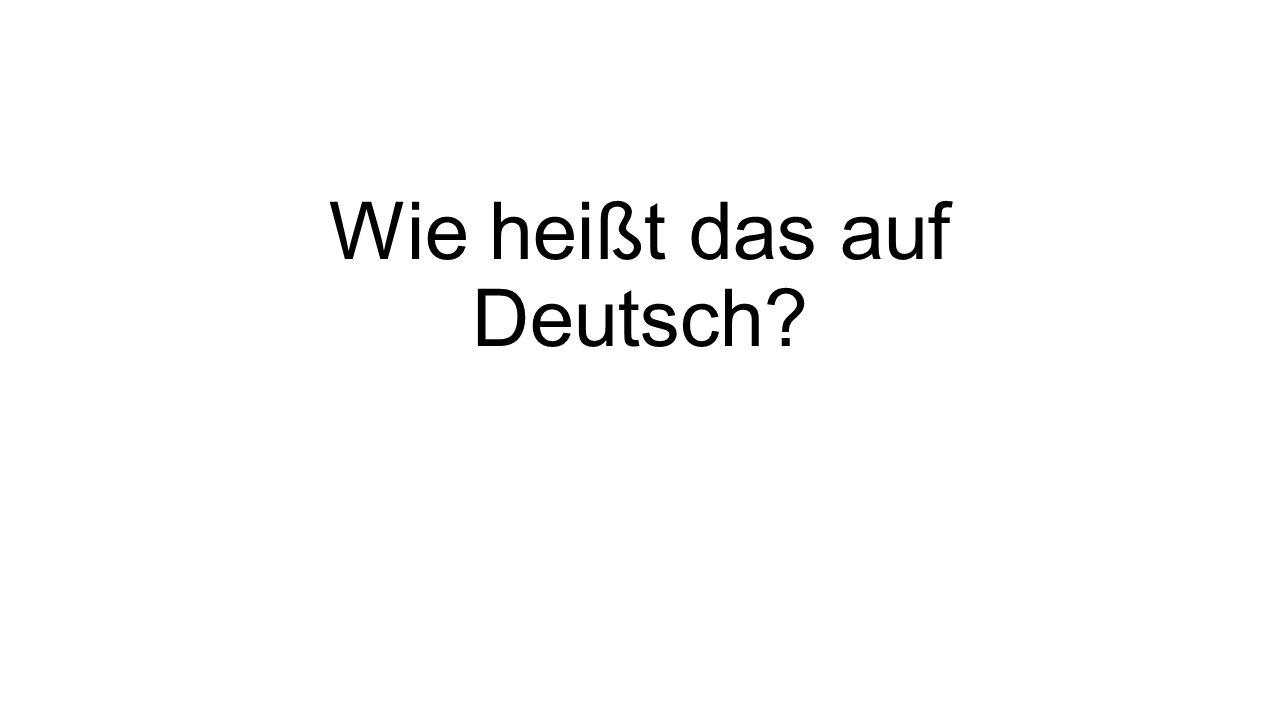 Wie heißt das auf Deutsch
