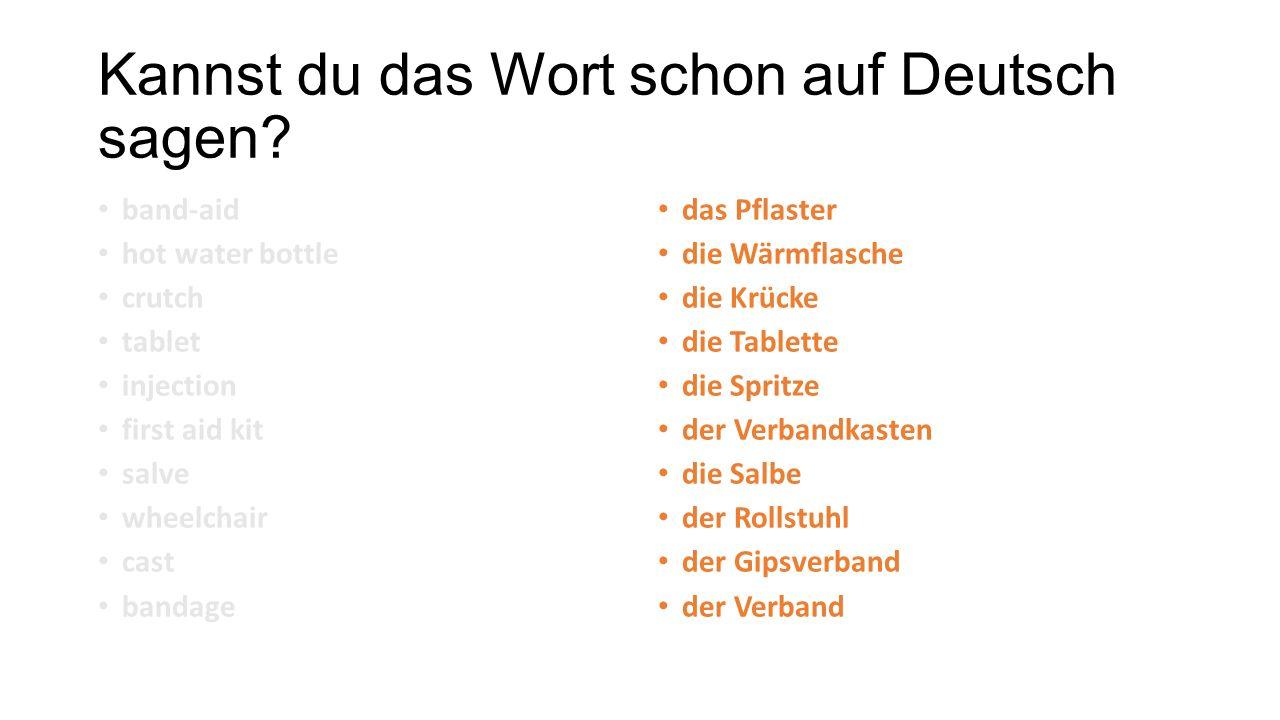 Kannst du das Wort schon auf Deutsch sagen.