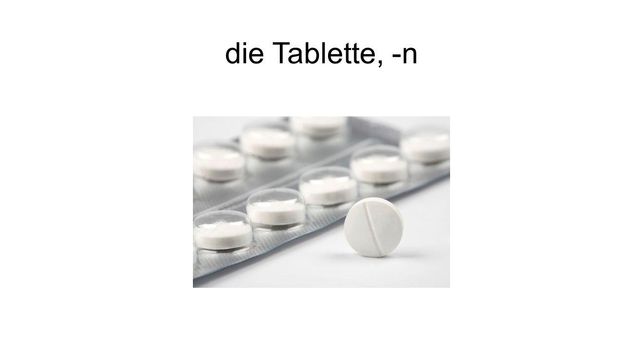 die Tablette, -n